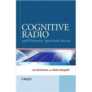 Cognitive Radio and Dynamic Spectrum Access by Berlemann, Lars; Mangold, Stefan, 9780470511671