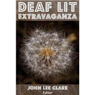 Deaf Lit Extravaganza by Clark, John Lee, 9780979881671