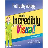 Pathophysiology Made Incredibly Visual by Unknown, 9781496321671