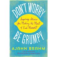 Don't Worry, Be Grumpy by Brahm, Ajahn, 9781614291671
