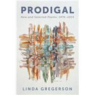 Prodigal by Gregerson, Linda, 9780544301672