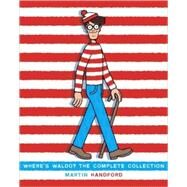 Where's Waldo? The Complete Collection by HANDFORD, MARTINHANDFORD, MARTIN, 9780763641672