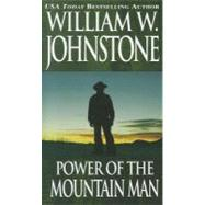 Power Of The Mountain Man by Johnstone, William W., 9780786031672