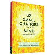 52 Small Changes for the Mind by Blumenthal, Brett, 9781452131672