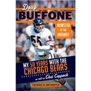 Doug Buffone: My 50 Years With the Chicago Bears by Buffone, Doug; Coppock, Chet (CON), 9781629371672