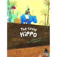 The Little Hippo: A Children's Book Inspired by Egyptian Art by Elschner, Geraldine; Klauss, Anja, 9783791371672