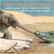 The Elephant's Child by Kipling, Rudyard; Lauströer, Jonas, 9789888341672