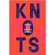 Knots by Oyehaug, Gunnhild; Dickson, Kari, 9780374181673