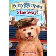 Puppy Pirates #1: Stowaway! by SODERBERG, ERIN, 9780553511673