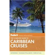 Fodor's The Complete Guide to Caribbean Cruises by FODOR'S TRAVEL GUIDES, 9780804141673