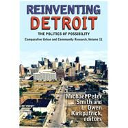 Reinventing Detroit: The Politics of Possibility 9781138531673N