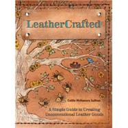 Leathercrafted by Sullivan, Caitlin Mcnamara, 9781440241673