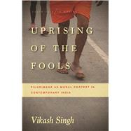 Uprising of the Fools by Singh, Vikash, 9781503601673