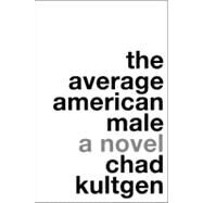 The Average American Male by Kultgen, Chad, 9780061231674