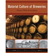 Material Culture of Breweries by Ronnenberg,Herman Wiley, 9781598741674