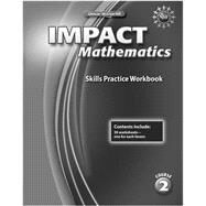 IMPACT Mathematics, Course 2, Skills Practice Workbook by Unknown, 9780078911675