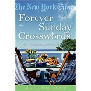 The New York Times Forever Sunday Crosswords 75 Puzzles from the Pages of The New York Times by Unknown, 9780312541675