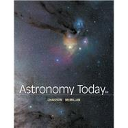 Astronomy Today by Chaisson, Eric; McMillan, Steve, 9780321901675