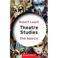 Theatre Studies: The Basics by Leach; Robert, 9780415811675