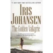 The Golden Valkyrie by JOHANSEN, IRIS, 9780553591675