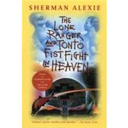The Lone Ranger And Tonto Fistfight In Heaven by Alexie, Sherman, 9780802141675