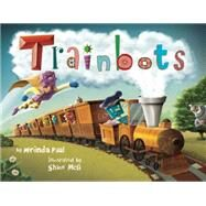 Trainbots by Paul, Miranda, 9781499801675