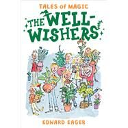 The Well-wishers by Eager, Edward; Bodecker, N. M., 9780544671676