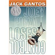 Joey Pigza Loses Control by Gantos, Jack, 9781250061676