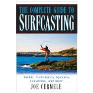 The Complete Guide to Surfcasting by Cermele, Joe, 9781580801676