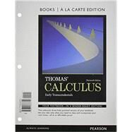 Thomas' Calculus Early Transcendentals, Books a la Carte Edition Plus NEW MyMathLab by Thomas, George B., Jr.; Weir, Maurice D.; Hass, Joel R., 9780321981677