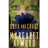 Oryx and Crake by ATWOOD, MARGARET, 9780385721677