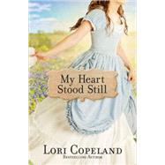 My Heart Stood Still by Copeland, Lori, 9780736961677