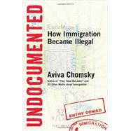 Undocumented by CHOMSKY, AVIVA, 9780807001677
