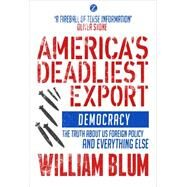 America's Deadliest Export by Blum, William, 9781783601677