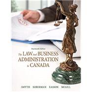 The Law and Business Administration in Canada, 14/e by Smyth, J.E., 9780133251678