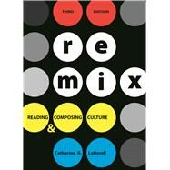 ReMix Reading and Composing Culture by Latterell, Catherine G., 9780312681678