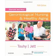 Ebersole and Hess' Gerontological Nursing & Healthy Aging by Touhy, Theris A., 9780323401678