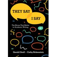 They Say / I Say: The Moves That Matter in Academic Writing (Fourth Edition) by Birkenstein, Cathy; Graff, Gerald, 9780393631678