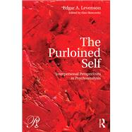 The Purloined Self: Interpersonal Perspectives in Psychoanalysis by Levenson; Edgar, 9781138101678