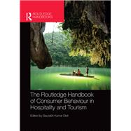 The Routledge Handbook of Consumer Behaviour in Hospitality and Tourism by Dixit; Saurabh Kumar, 9781138961678