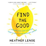 Find the Good by Lende, Heather, 9781616201678