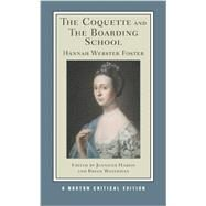 The Coquette and the Boarding School (Norton Critical Editions) by FOSTER, HANNAH, 9780393931679