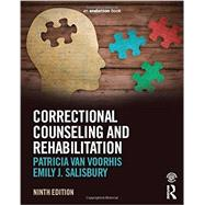 Correctional Counseling and Rehabilitation by Van Voorhis; Patricia, 9781138951679