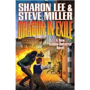 Dragon in Exile by Lee, Sharon; Miller, Steve, 9781476781679