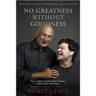 No Greatness Without Goodness by Lewis, Randy, 9781496411679