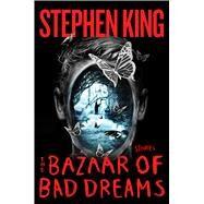 The Bazaar of Bad Dreams Stories by King, Stephen, 9781501111679