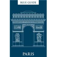 Blue Guide Paris by Gray-Durant, Delia, 9781905131679