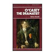 O'Casey the Dramatist by Kosok, Heinz; Swann, Joseph T., 9780861401680