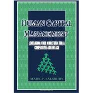 Human Capital Management: Leveraging Your Workforce for a Competitive Advantageage by Salsbury, Mark, 9781492721680