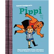 Pippi Won't Grow Up by Lindgren, Astrid; Nyman, Ingrid; Nunnally, Tiina, 9781770461680